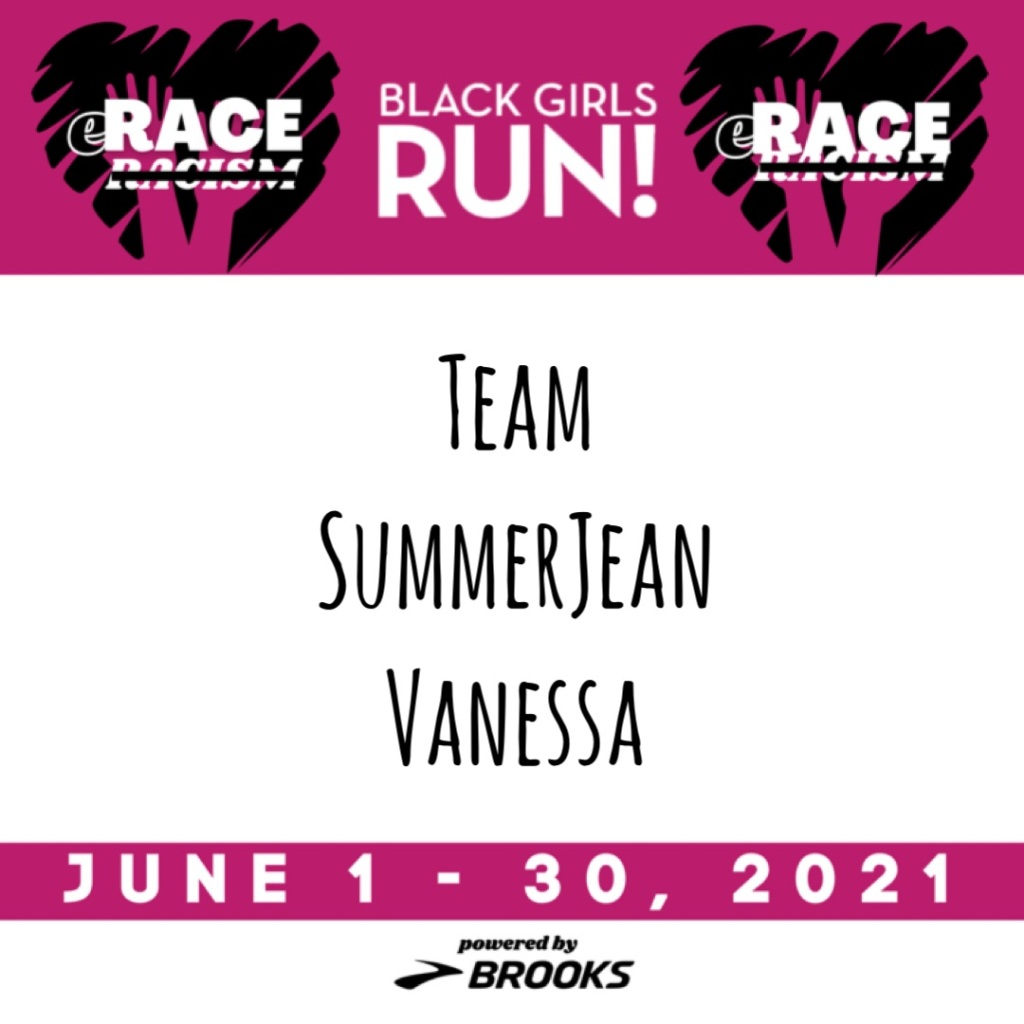 """Race bib for Black Girls RUN! eRace Racism, powered by Brooks. Text in the middle says """"Team SummerJean Vanessa,"""" and dates are June 1-30, 2021."""